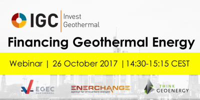 Webinar: Financing geothermal energy – IGC Invest Geothermal Pre-event – 26 Oct. 2017
