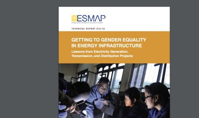 ESMAP: Report on getting to gender equality in energy infrastruture