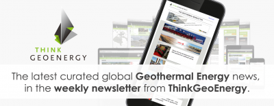 The ThinkGeoEnergy geothermal newsletter – weekly overview on global geothermal news