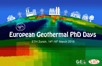 9th European Geothermal PhD Days – 16 March 2018 at ETH in Zurich/ Switzerland