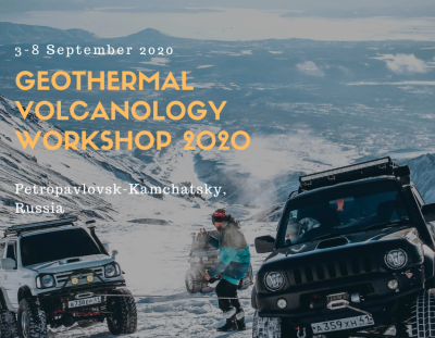 Geothermal Volcanology Workshop, Kamchatka/ Russia – 3-8 Sept. 2020