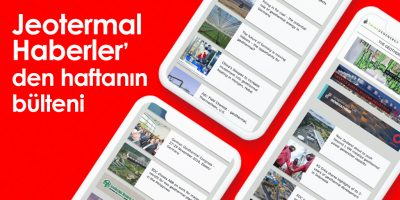 JeotermalHaberler – JEOTERMAL HABER BÜLTENI/ our Turkish newsletter