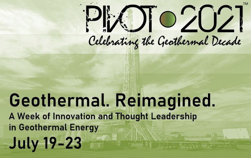 Pivot2021 event – Geothermal. Reimagined – July 19-23, 2021