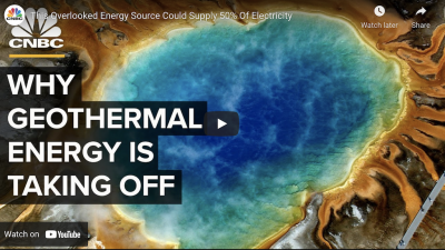 CNBC and why there are signs that geothermal is taking off